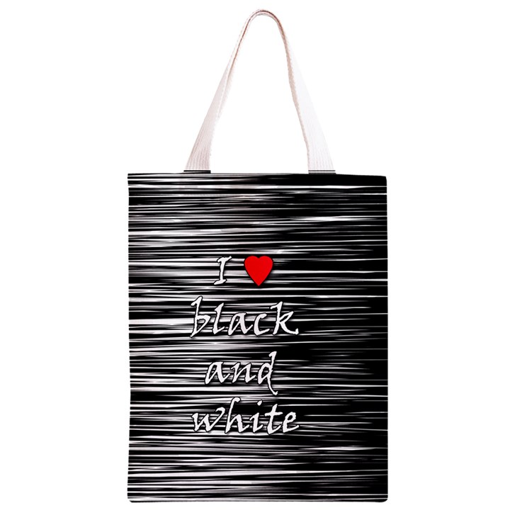 I love black and white 2 Classic Light Tote Bag