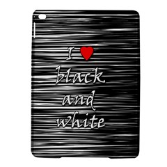 I Love Black And White 2 Ipad Air 2 Hardshell Cases