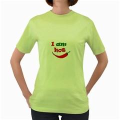 I Am Hot  Women s Green T Shirt