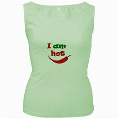 I am hot  Women s Green Tank Top