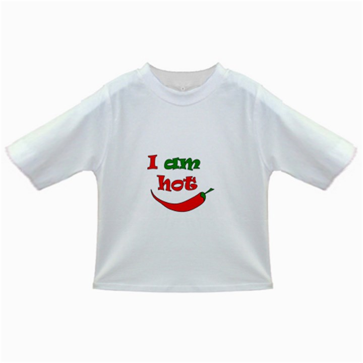 I am hot  Infant/Toddler T-Shirts