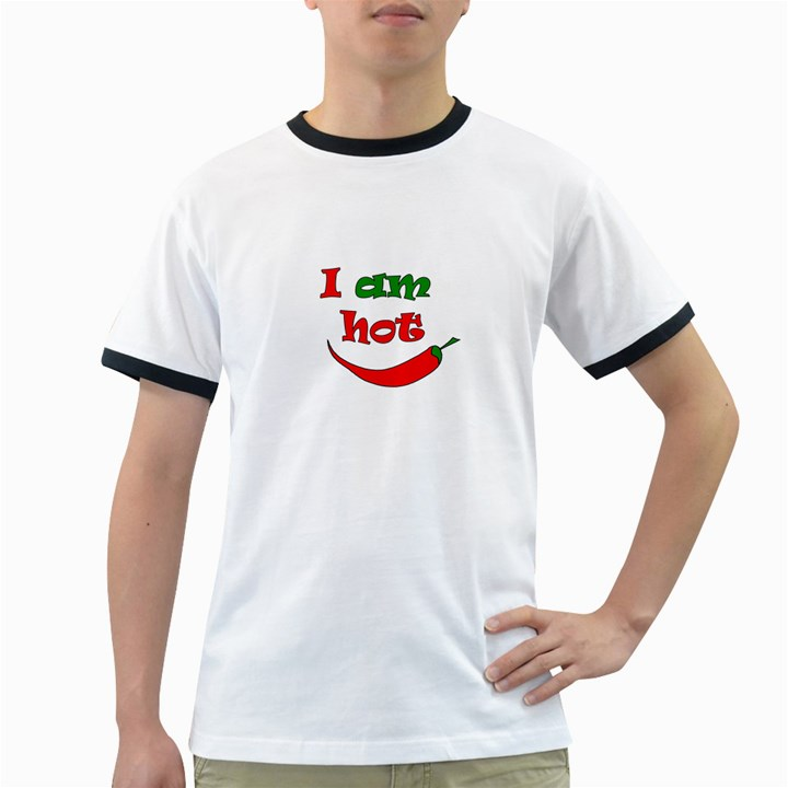 I am hot  Ringer T-Shirts