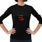 I am hot  Women s Long Sleeve Dark T-Shirts Front