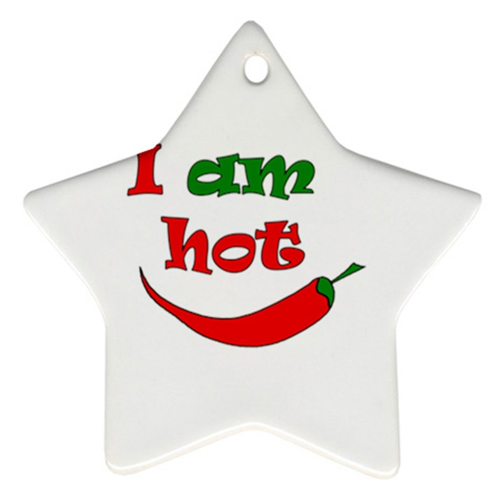 I am hot  Star Ornament (Two Sides)