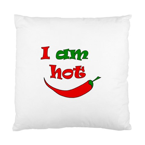 I am hot  Standard Cushion Case (One Side)