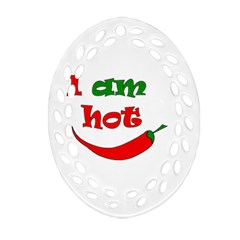 I am hot  Oval Filigree Ornament (2-Side)