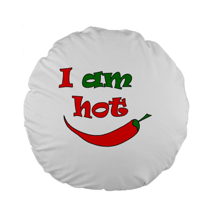 I am hot  Standard 15  Premium Round Cushions