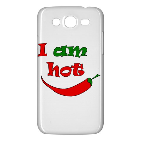 I am hot  Samsung Galaxy Mega 5.8 I9152 Hardshell Case