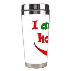 I Am Hot  Stainless Steel Travel Tumblers