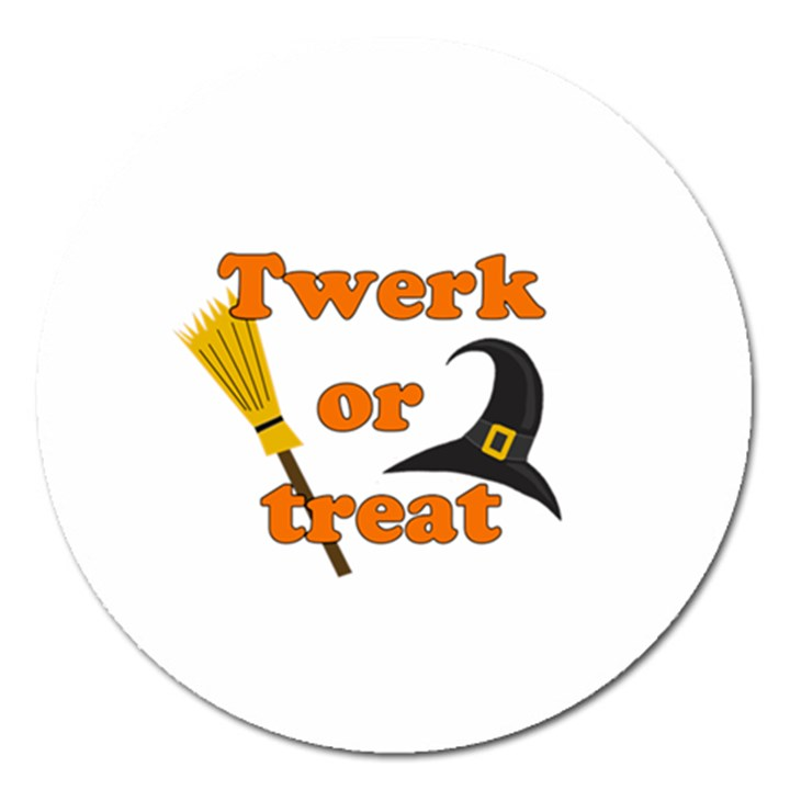 Twerk or treat - Funny Halloween design Magnet 5  (Round)