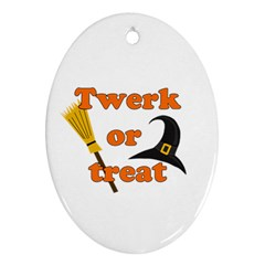 Twerk Or Treat   Funny Halloween Design Oval Ornament (two Sides)