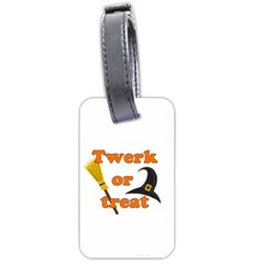 Twerk Or Treat   Funny Halloween Design Luggage Tags (two Sides)