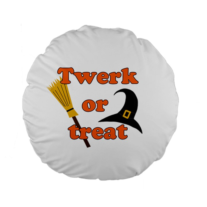 Twerk or treat - Funny Halloween design Standard 15  Premium Round Cushions