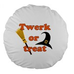 Twerk or treat - Funny Halloween design Large 18  Premium Round Cushions Back