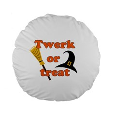 Twerk Or Treat   Funny Halloween Design Standard 15  Premium Flano Round Cushions