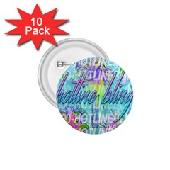 Drake 1 800 Hotline Bling 1.75  Buttons (10 pack)