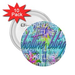 Drake 1 800 Hotline Bling 2 25  Buttons (10 Pack)