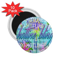 Drake 1 800 Hotline Bling 2 25  Magnets (10 Pack)