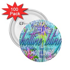 Drake 1 800 Hotline Bling 2 25  Buttons (100 Pack)
