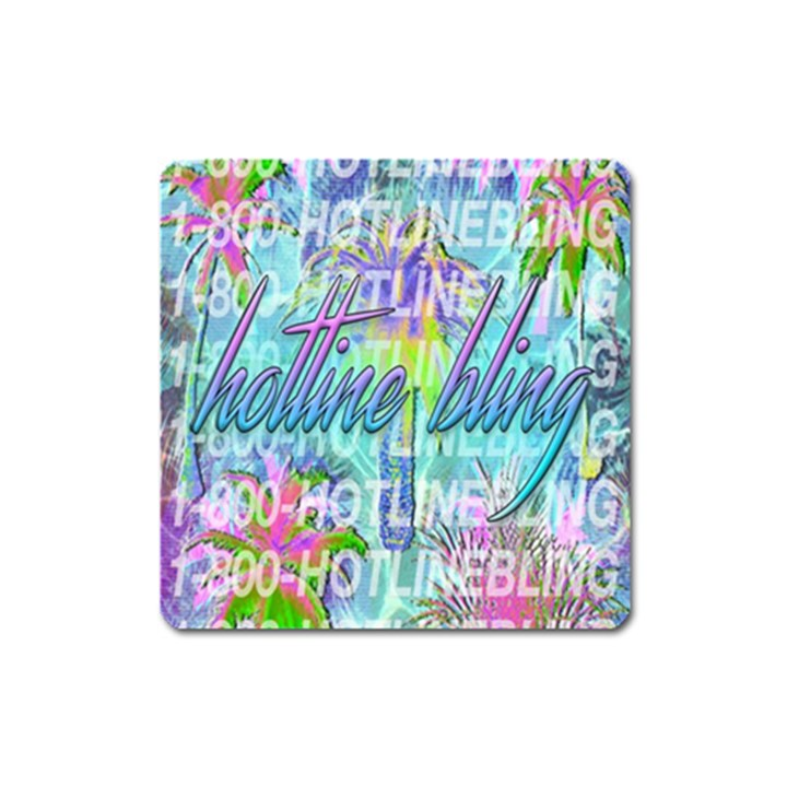 Drake 1 800 Hotline Bling Square Magnet