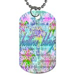 Drake 1 800 Hotline Bling Dog Tag (One Side) Front