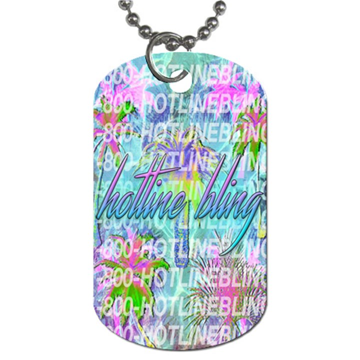 Drake 1 800 Hotline Bling Dog Tag (One Side)