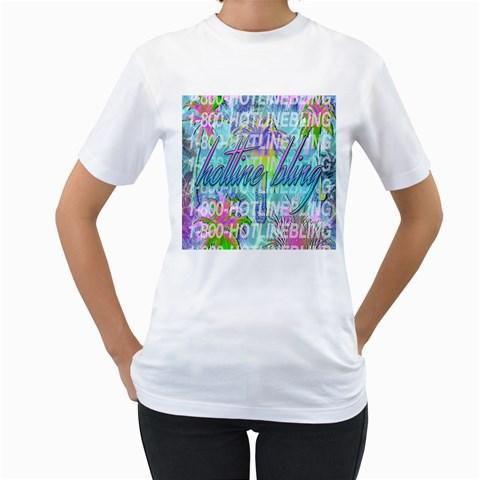 Drake 1 800 Hotline Bling Women s T-Shirt (White)