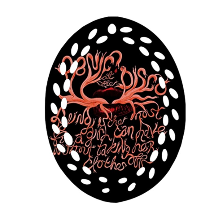 Panic At The Disco   Lying Is The Most Fun A Girl Have Without Taking Her Clothes Oval Filigree Ornament (2-Side)
