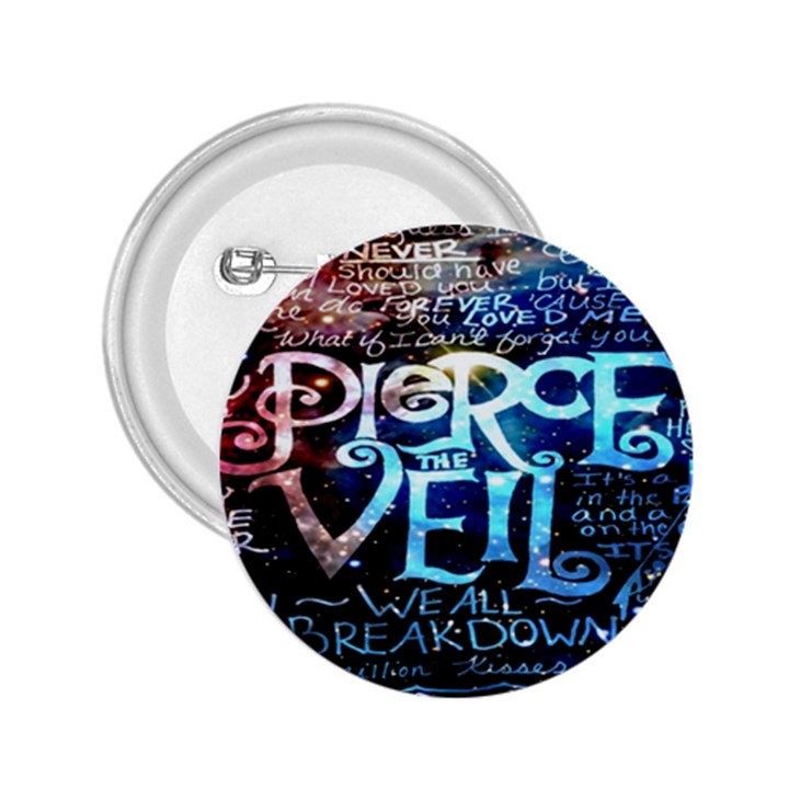 Pierce The Veil Quote Galaxy Nebula 2.25  Buttons