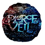 Pierce The Veil Quote Galaxy Nebula Large 18  Premium Round Cushions Back