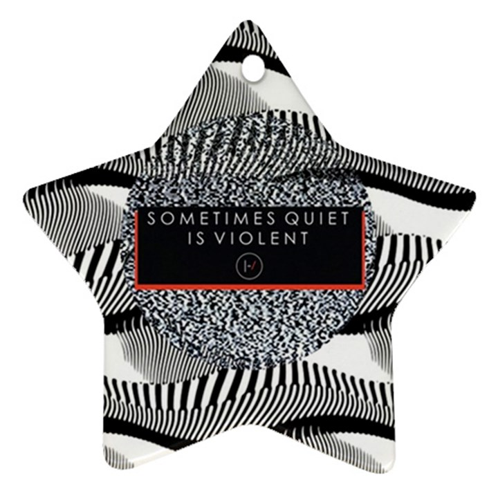 Sometimes Quiet Is Violent Twenty One Pilots The Meaning Of Blurryface Album Ornament (Star)