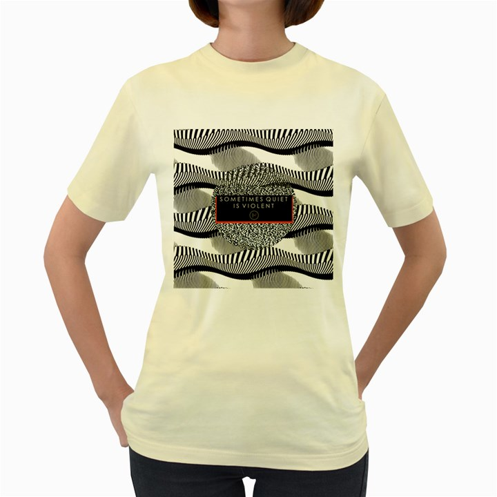 Sometimes Quiet Is Violent Twenty One Pilots The Meaning Of Blurryface Album Women s Yellow T-Shirt