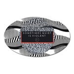 Sometimes Quiet Is Violent Twenty One Pilots The Meaning Of Blurryface Album Oval Magnet Front