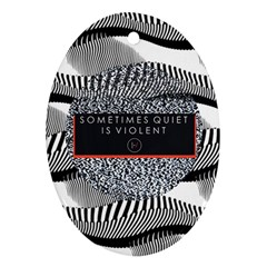 Sometimes Quiet Is Violent Twenty One Pilots The Meaning Of Blurryface Album Oval Ornament (Two Sides)