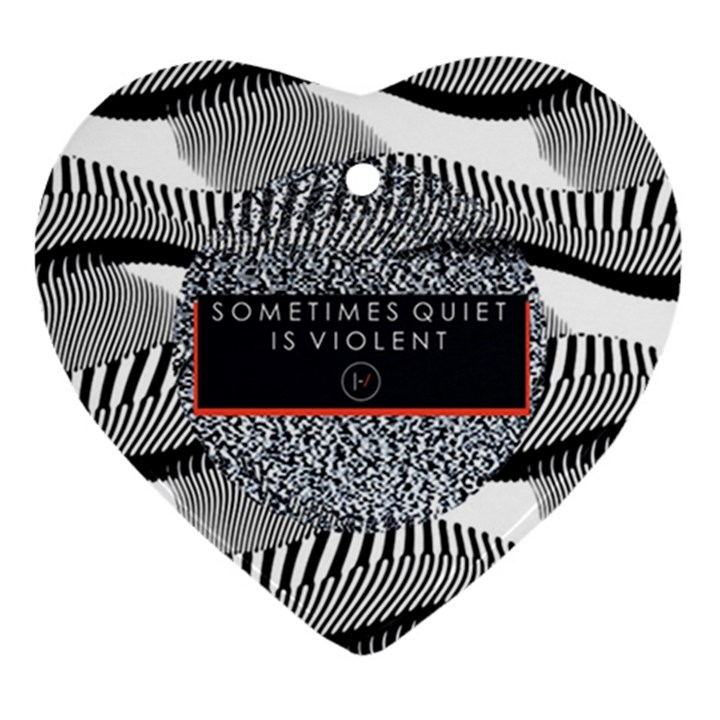Sometimes Quiet Is Violent Twenty One Pilots The Meaning Of Blurryface Album Heart Ornament (2 Sides)