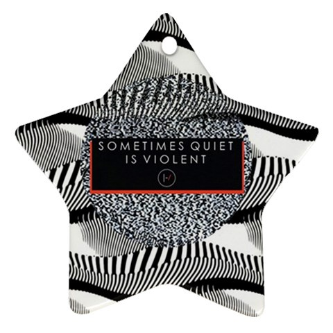 Sometimes Quiet Is Violent Twenty One Pilots The Meaning Of Blurryface Album Star Ornament (Two Sides)