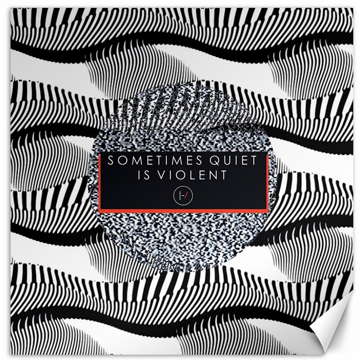 Sometimes Quiet Is Violent Twenty One Pilots The Meaning Of Blurryface Album Canvas 12  x 12