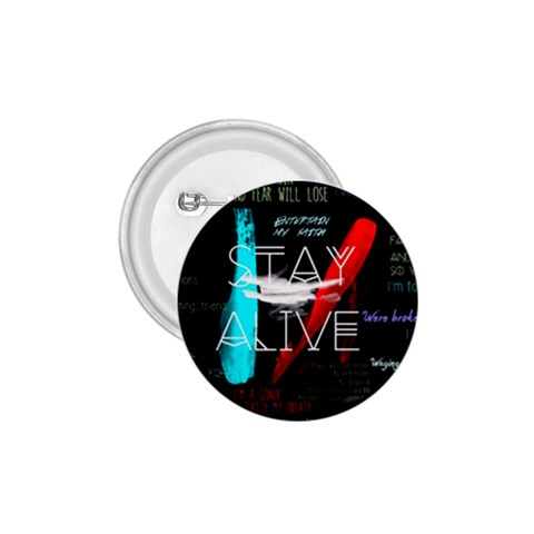 Twenty One Pilots Stay Alive Song Lyrics Quotes 1.75  Buttons