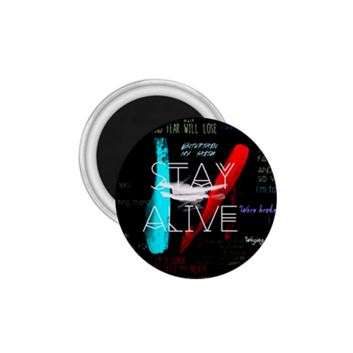 Twenty One Pilots Stay Alive Song Lyrics Quotes 1.75  Magnets