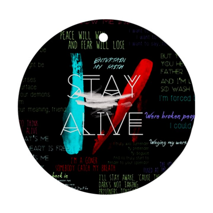 Twenty One Pilots Stay Alive Song Lyrics Quotes Ornament (Round)