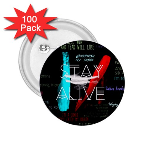 Twenty One Pilots Stay Alive Song Lyrics Quotes 2.25  Buttons (100 pack)