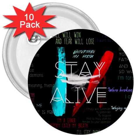 Twenty One Pilots Stay Alive Song Lyrics Quotes 3  Buttons (10 pack)