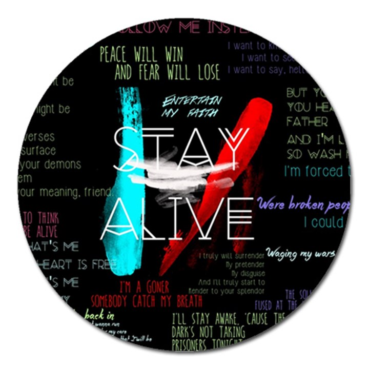 Twenty One Pilots Stay Alive Song Lyrics Quotes Magnet 5  (Round)