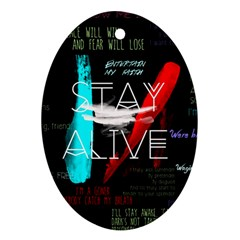 Twenty One Pilots Stay Alive Song Lyrics Quotes Oval Ornament (Two Sides)