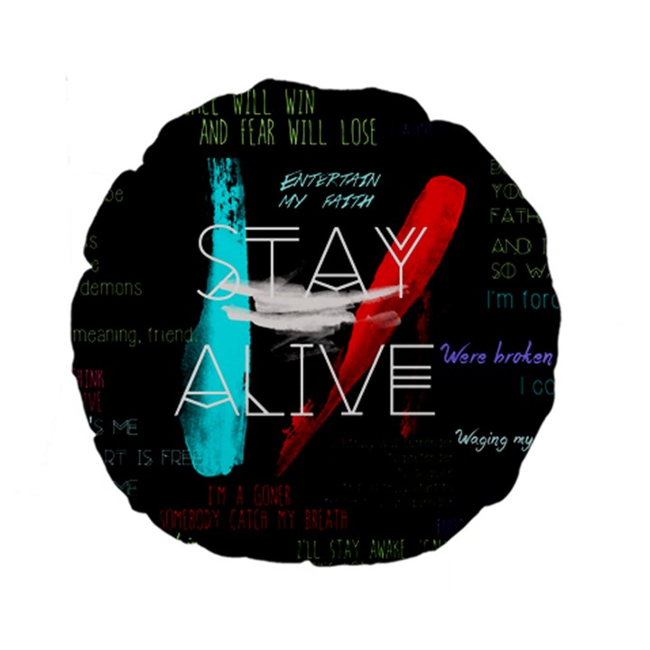 Twenty One Pilots Stay Alive Song Lyrics Quotes Standard 15  Premium Round Cushions