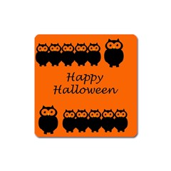 Happy Halloween   Owls Square Magnet