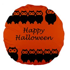 Happy Halloween - owls Large 18  Premium Flano Round Cushions