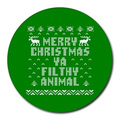 Ugly Christmas Ya Filthy Animal Round Mousepads