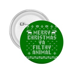 Ugly Christmas Ya Filthy Animal 2.25  Buttons