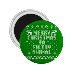 Ugly Christmas Ya Filthy Animal 2 25  Magnets